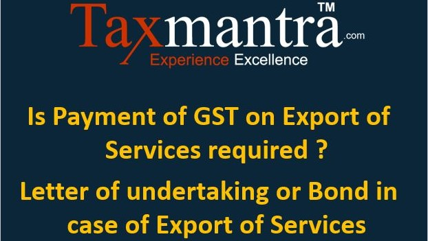 Payment of gst on export of services letter of undertaking or payment of gst on export of services letter of undertaking or bond spiritdancerdesigns Gallery