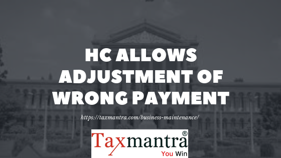 HC allows adjustment of wrong payment