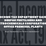 Income Tax Department raids Deepak Fertilisers and Petrochemicals Corporation's office premises, plants