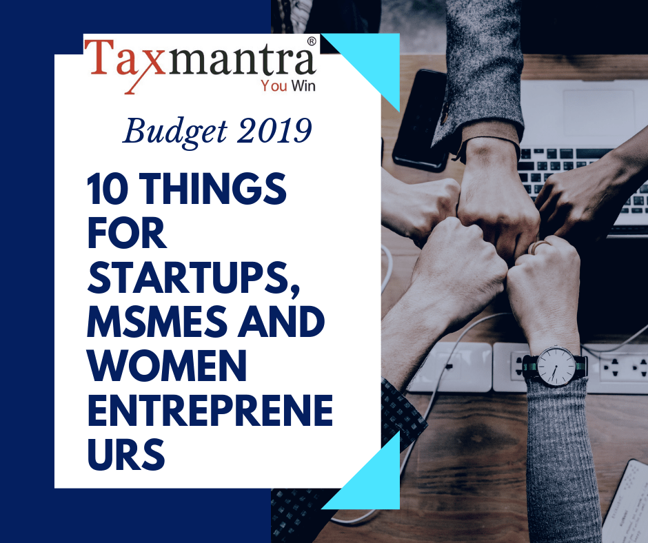 Budget 2019 - 10 things for startups, MSMEs and women entrepreneurs
