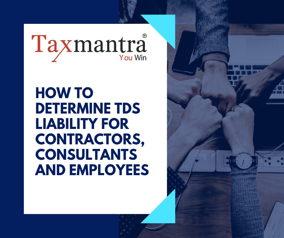 How to determine TDS liability for contractors, consultants and employees