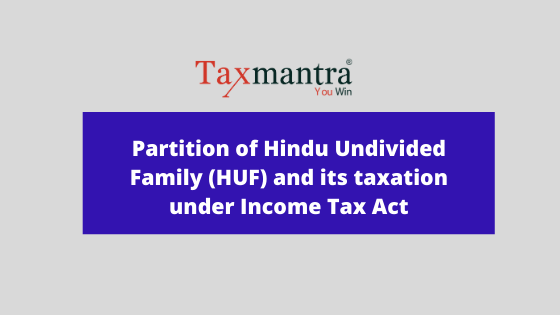 HUF taxation and partition